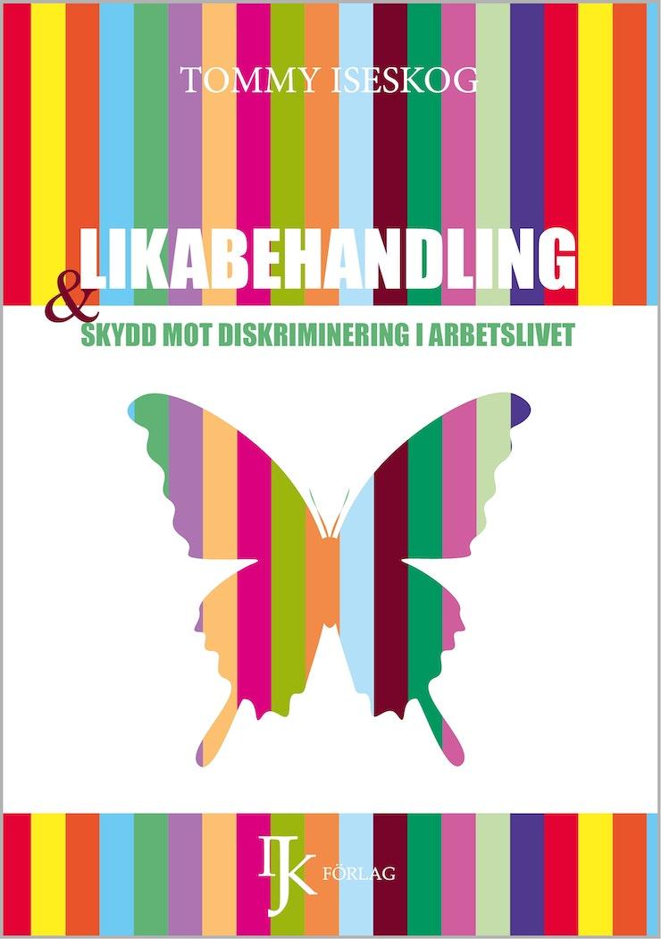 Likabehandling & skydd mot diskriminering i arbetslivet av Tommy Iseskog